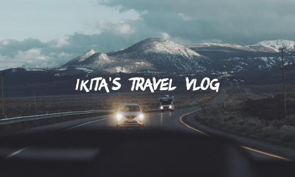 IKITA's Travel Vlog