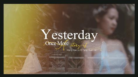 《Yesterday Once More昨日重现》|W&P 婚礼电影