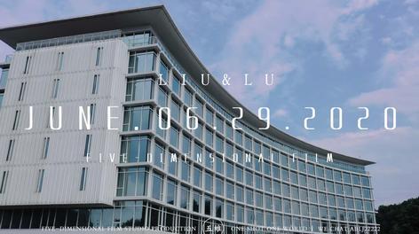 JUNE.06.29.2020 LIU&LU 婚礼快剪